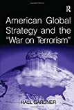 img - for American Global Strategy and the 'War on Terrorism' book / textbook / text book