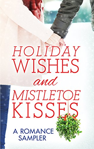 - Holiday Wishes and Mistletoe Kisses: A Romance Sampler (Haven Point Book 7)