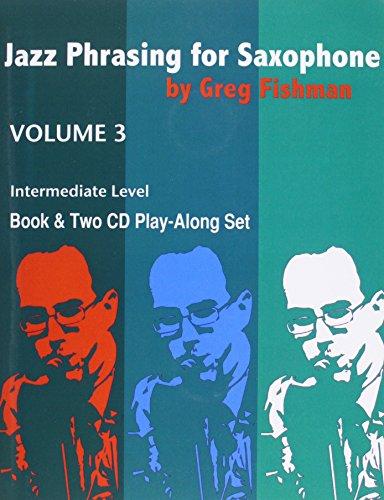 (Jazz Phrasing for Saxophone - Volume 3)