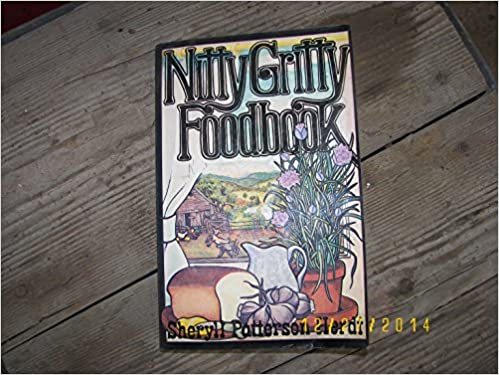 Book Nitty gritty foodbook;: A compendium of basic foods for earthy people