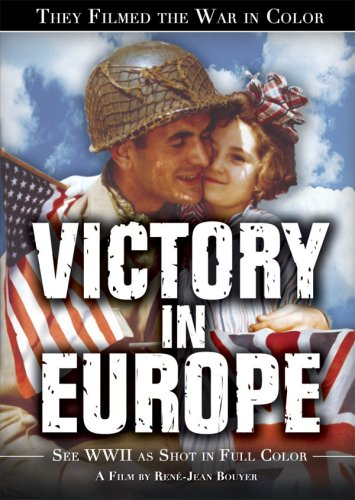They Filmed the War in Color: Victory in - Bordeau Color