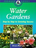 img - for Water Gardens: Step by Step to Success (Crowood Gardening Guides) by Brian Leverett (1996-05-27) book / textbook / text book