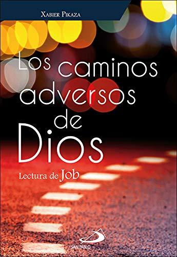Los Caminos Adversos De Dios: Lectura de Job: 5 Fuente: Amazon.es: Pikaza  Ibarrondo, Xabier: Libros