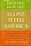Alone with America : Essays on the Art of Poetry in the United States since 1950, Howard, Richard, 0689110006