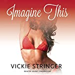 Imagine This: A Novel | Vickie M. Stringer