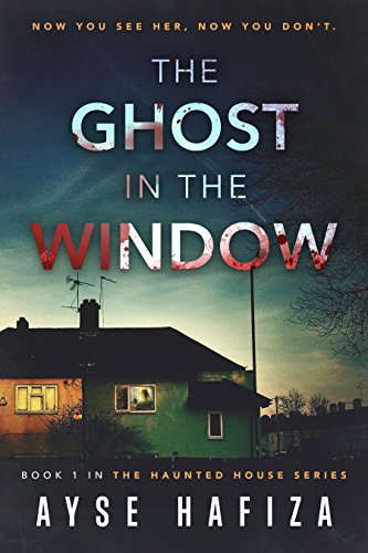 (The Ghost in the Window (Haunted House Book 1))