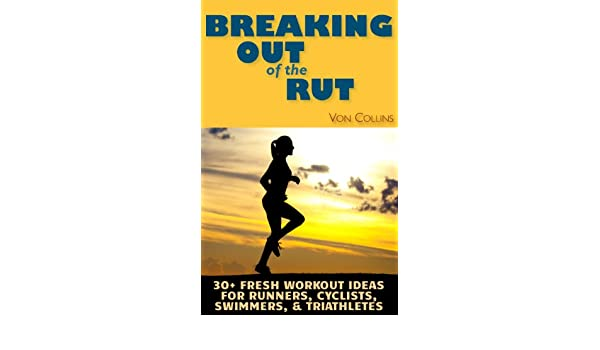 Breaking Out of the Rut: 30+ Fresh Workout Ideas for Runners ...