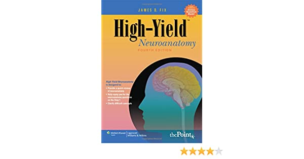 High Yield Tm Neuroanatomy James D Fix 9780781779463 Anatomy