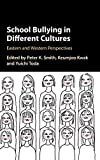 img - for School Bullying in Different Cultures: Eastern and Western Perspectives book / textbook / text book