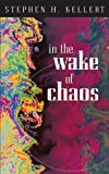 In the Wake of Chaos: Unpredictable Order in Dynamical Systems