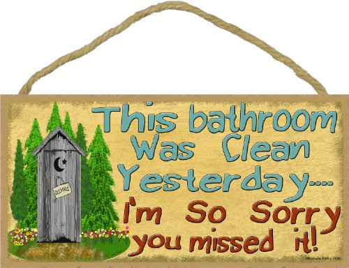 Outhouse This Bathroom Was Clean Yesterday Sign Plaque Bath Decor 5