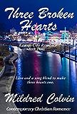 Three Broken Hearts: Contemporary Christian Romance (Kansas City Romance Book 3)