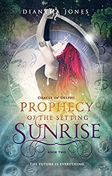 Prophecy of the Setting Sunrise (Oracle of Delphi #2) by [Jones, Diantha]