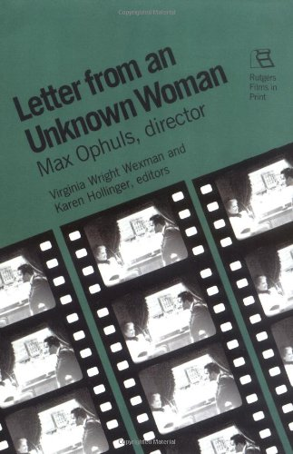 Letter from an Unknown Woman: Max Ophuls, Director (Rutgers Films in Print series)