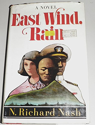 East Wind, Rain by N. Richard Nash