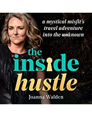 The Inside Hustle: A Mystical Misfit's Travel Adventure into the Unknown