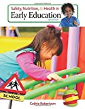 Safety, Nutrition and Health in Early Education by Cathie Robertson (2015-01-01)
