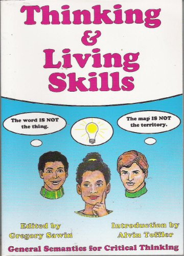 Thinking & Living Skills: General Semantics for Critical Thinking