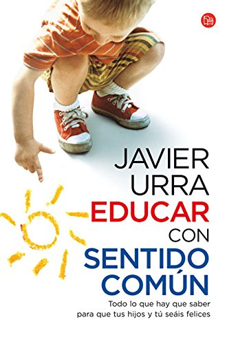 Educar con sentido comun / Educating Through Common Sense (Spanish Edition) (Actualidad (Punto de Lectura))