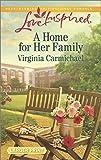 A Home for Her Family, Virginia Carmichael, 0373817975