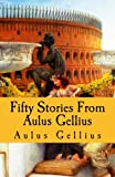 img - for Fifty Stories From Aulus Gellius (Latin Edition) book / textbook / text book