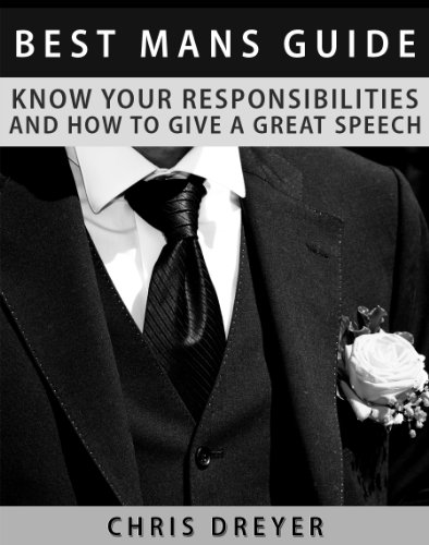 Best Mans Guide: Know Your Responsibilities and How To Give A Great Speech