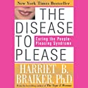 The Disease to Please: Curing the People-Pleasing Syndrome Audiobook by Harriet Braiker Narrated by Kate Redding