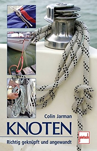 Knoten: Richtig geknüpft und angewandt