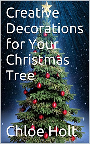 Creative Decorations for Your Christmas Tree