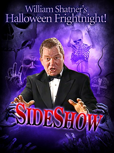 William Shatner's Halloween Frightnight: Sideshow]()