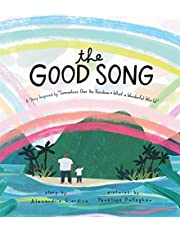 """The Good Song: A Story Inspired by """"Somewhere Over the Rainbow / What a Wonderful World"""""""