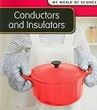 Conductors and Insulators, Angela Royston, 1432914650