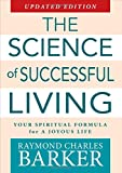 img - for The Science of Successful Living: The Spiritual Formula for a Joyous Life book / textbook / text book