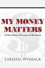 My Money Matters: Money Management Workbook (Volume 1) by LaKesha Womack (2012-07-13) Paperback