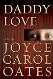 Daddy Love, Joyce Carol Oates, 0802122248