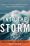 img - for Into the Storm: Lessons in Teamwork from the Treacherous Sydney to Hobart Ocean Race book / textbook / text book