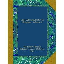 Code Administratif De Belgique, Volume 3