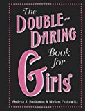 The Double-Daring Book for Girls, Andrea J. Buchanan and Miriam Peskowitz, 006174879X