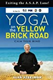 Yoga on the Yellow Brick Road: Exiting the A.S.A.P. Lane!