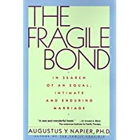 The Fragile Bond: In Search of an Equal, Intimate, and Enduring Marriage