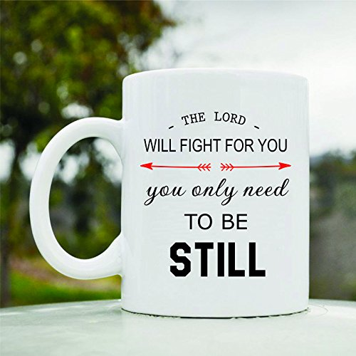 Price comparison product image The Lord Will Fight for You You Only Need to Be Still Cute Funny 11oz Ceramic Coffee Mug Cup