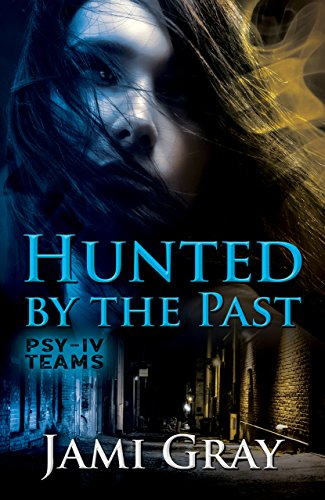 Hunted by the Past: PSY-IV Teams Book 1