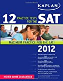 Kaplan 12 Practice Tests for the SAT 2012