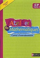 L'atelier de mathématiques CP Cycle 2 : Cahier d'entraînement