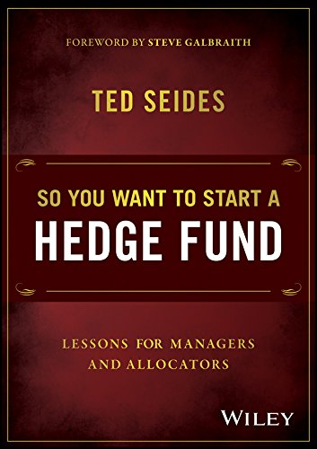 Download So You Want to Start a Hedge Fund: Lessons for Managers and Allocators ebook
