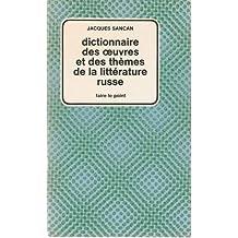 Dictionnaire des oeuvres et des thèmes de la littérature russe