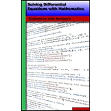 Solving Differential Equations with Mathematica: Questions and Answers