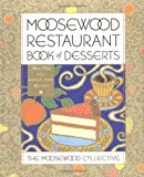 Moosewood Restaurant Book of Desserts (Moosewood Collection)