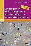 Kindergarten und Grundschule auf dem Weg zur Intensivkooperation: Mit Kopiervorlagen