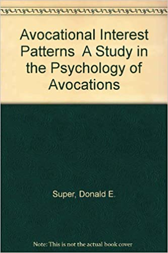avocational interest patterns a study in the psychology of avocations donald e super amazoncom books